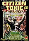 CITIZEN TOXIE : THE TOXIC AVENGER IV